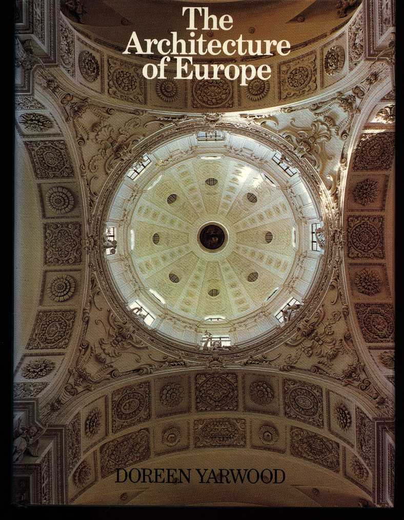 YARWOOD, DOREEN - The architecture of Europe