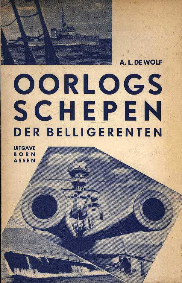 WOLF, A. L. DE - Oorlogsschepen der Belligerenten