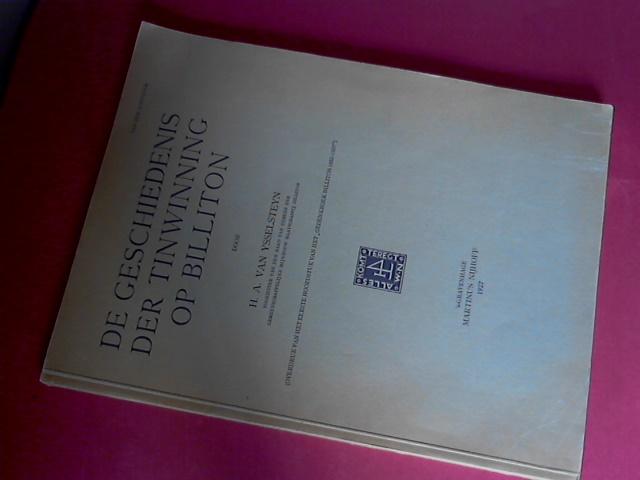 YSSELSTEYN, H. A. VAN - De geschiedenis der tinwinning op Billiton
