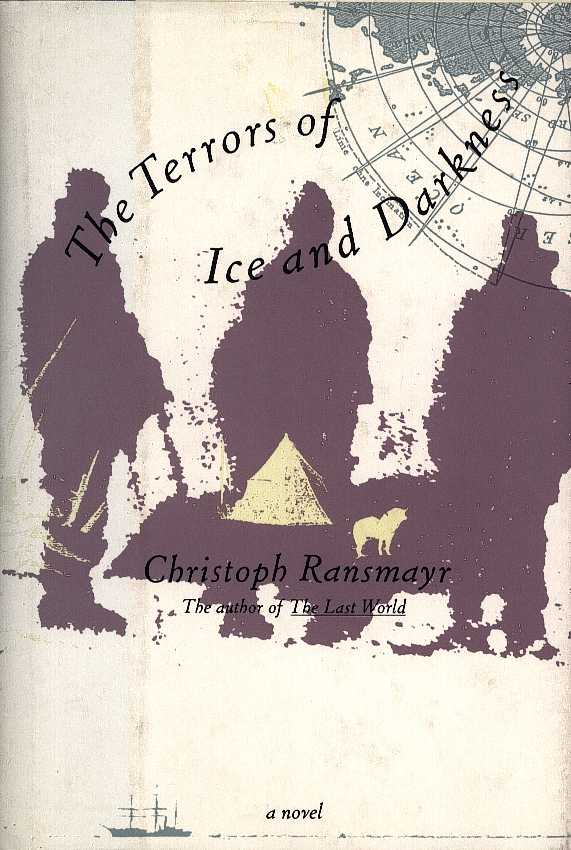 RANSMAYR, CHRISTOPH - The terrors of ice and darkness