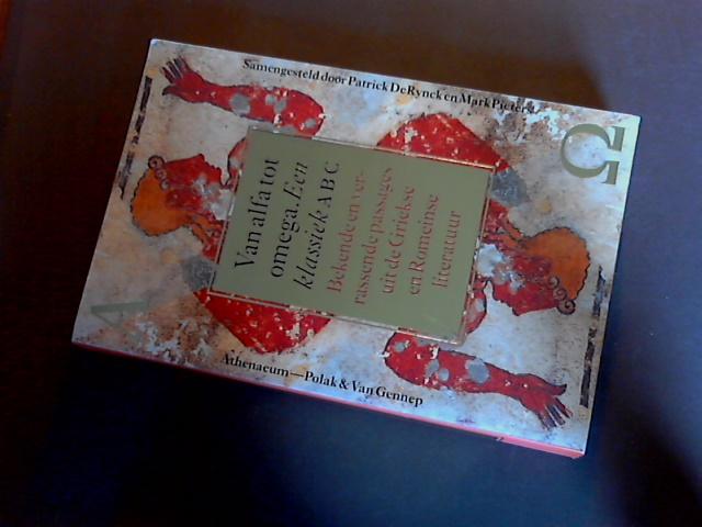 RYNCK, PATRICK DE - Van alfa tot omega - Een klassiek ABC - Bekende en verrassende passages uit de Griekse en Romeinse literatuur