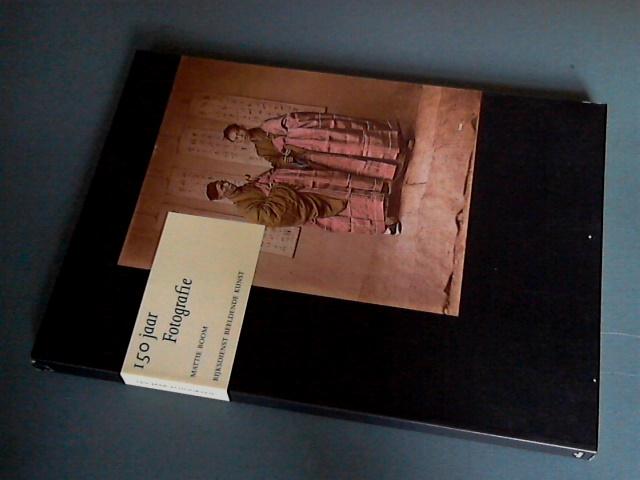 BOOM, MATTIE (RED.) - 150 Jaar fotografie - Een keuze uit de collectie van de Rijksdienst Beeldende Kunst