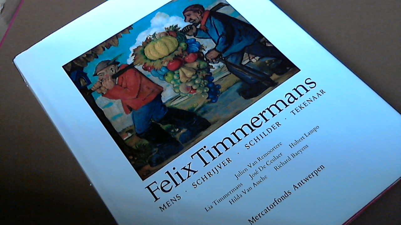REMOORTERE, JULIEN VAN - Felix Timmermans - Mens Schrijver Schilder Tekenaar