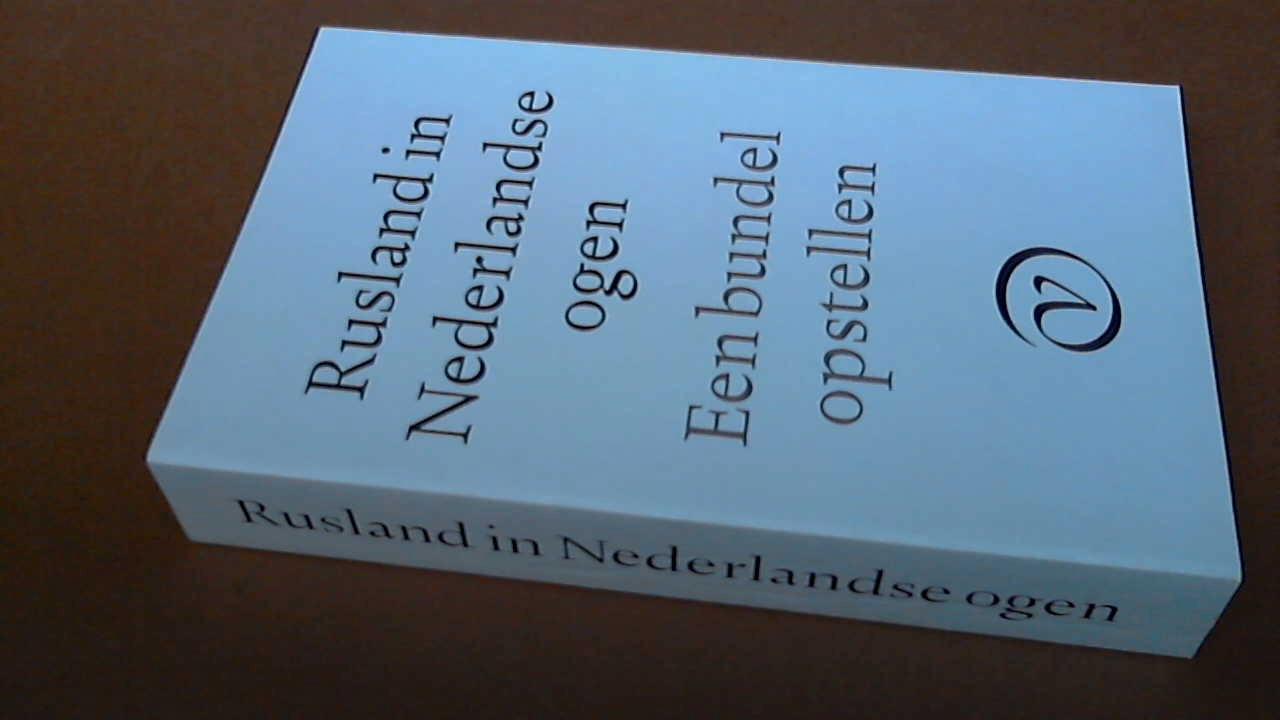 REVE, KAREL VAN HET (E.A.) - Rusland in nederlandse ogen - Een bundel opstellen
