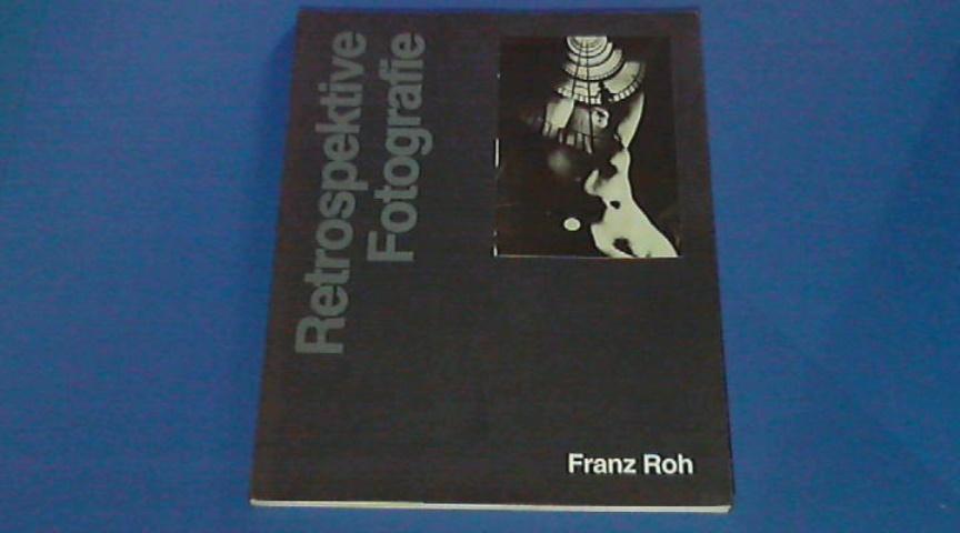 ROH, FRANZ - Retrospektive fotografie