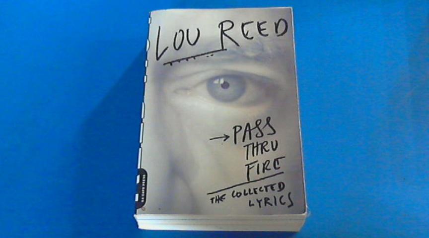REED, LOU - Pass thru fire - The collected lyrics