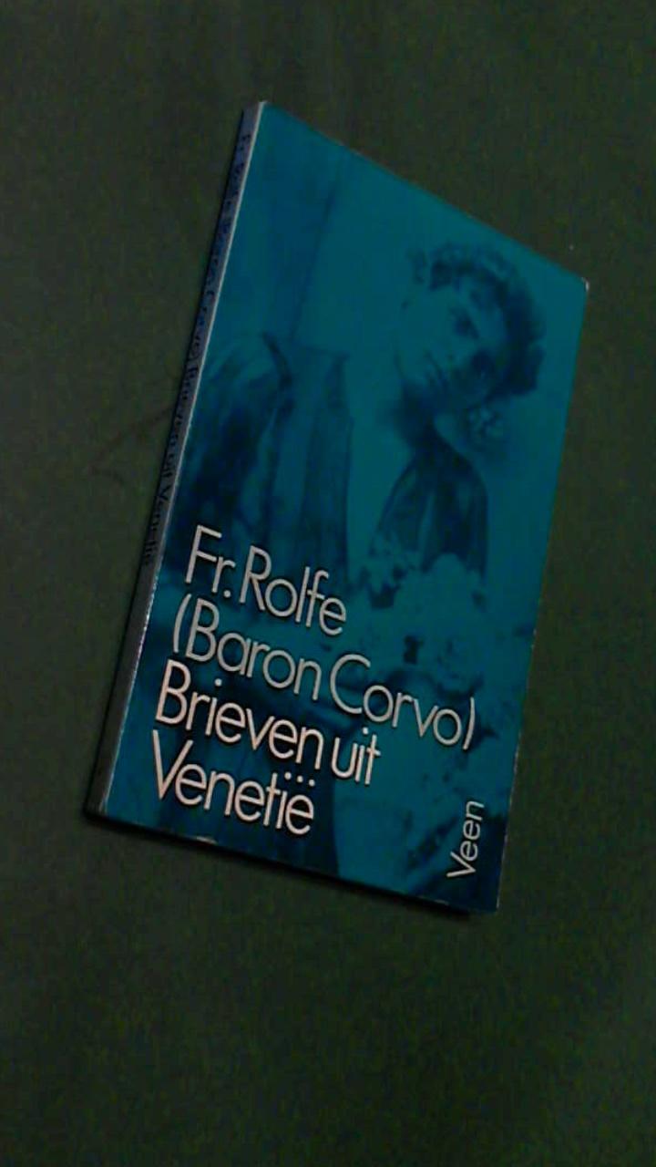 ROLFE, FR. (FREDERICK BARON CORVE) - Brieven uit Venetie