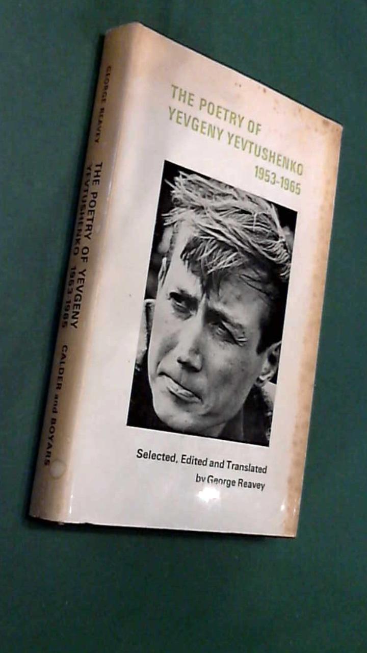 REAVEY, GEORGE - YEVGENY YEVTUSHENKO - The poetry of Yevgeny Yevtushenko 1953 to 1965