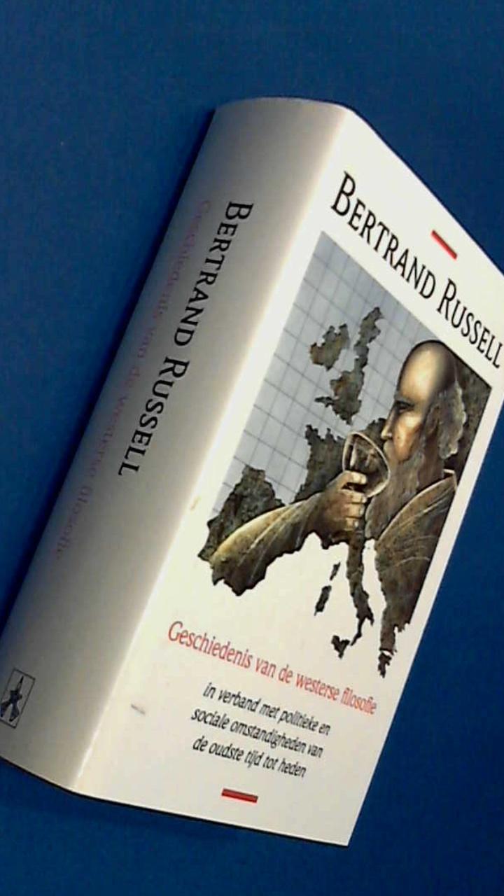 RUSSELL, BERTRAND - Geschiedenis der westerse filosofie - In samenhang met politieke en sociale omstandigheden