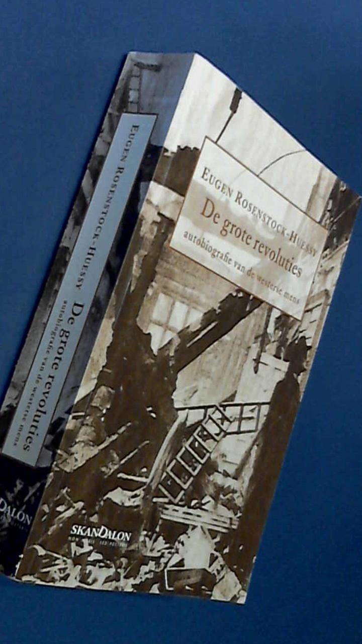 ROSENSTOCK-HUESSY, EUGEN - De grote revoluties - Autobiografie van de westerse mens