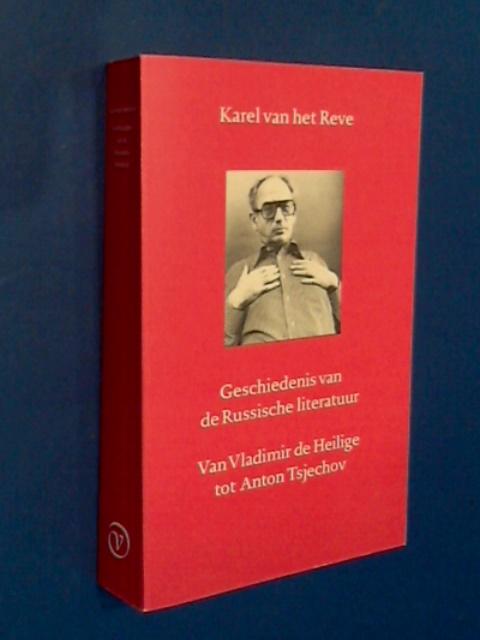 REVE, KAREL VAN HET - Geschiedenis van de russische literatuur
