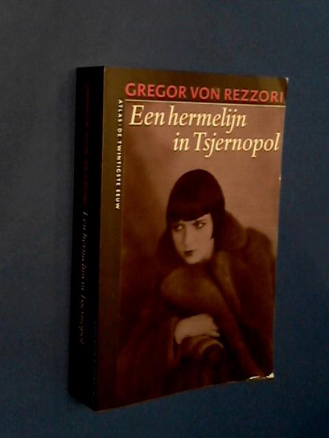 REZZORI, GREGOR VON - Een hermelijn in Tsjernopol