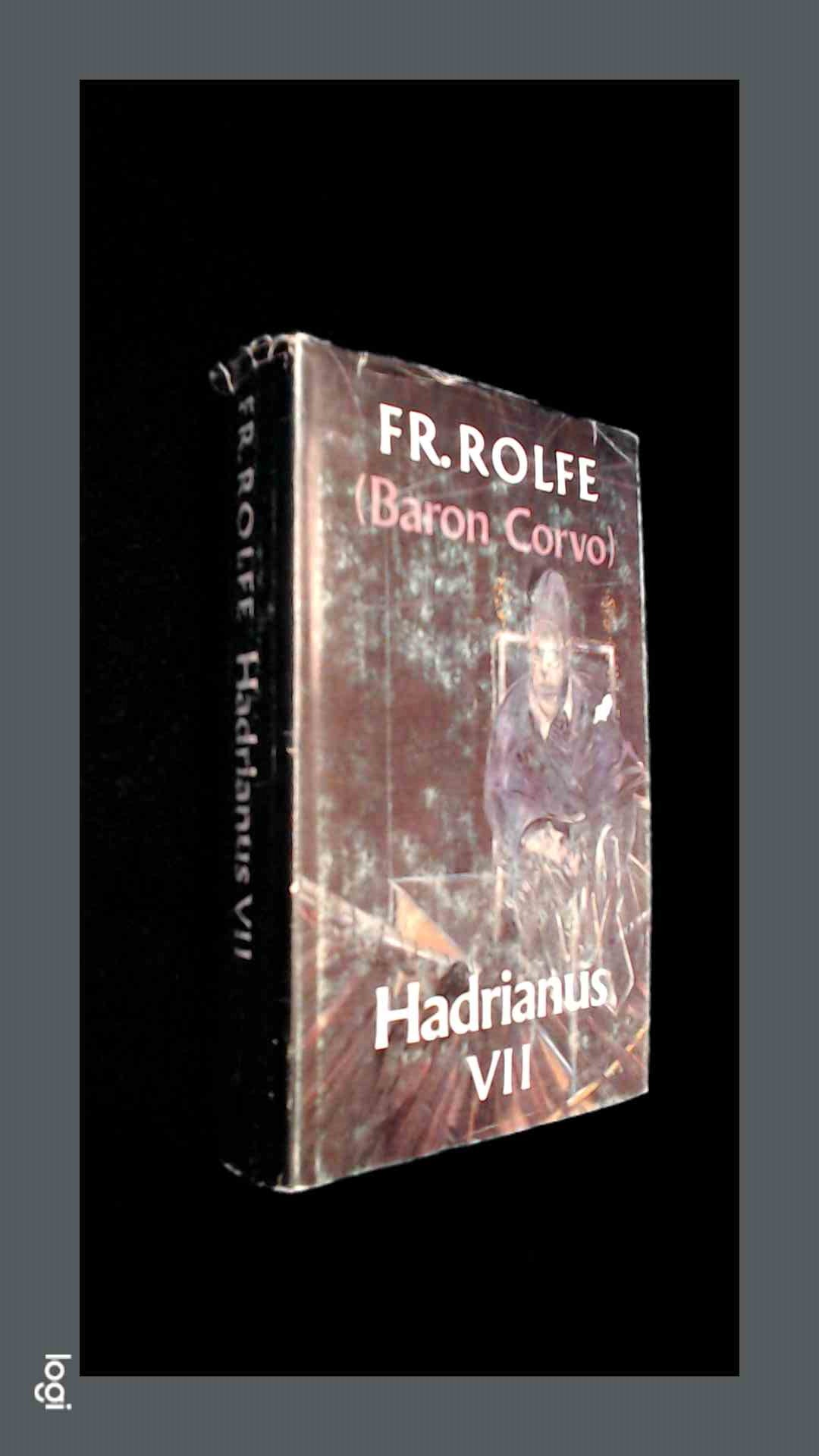 ROLFE, FR. (FREDERICK BARON CORVE) - Hadrianus VII