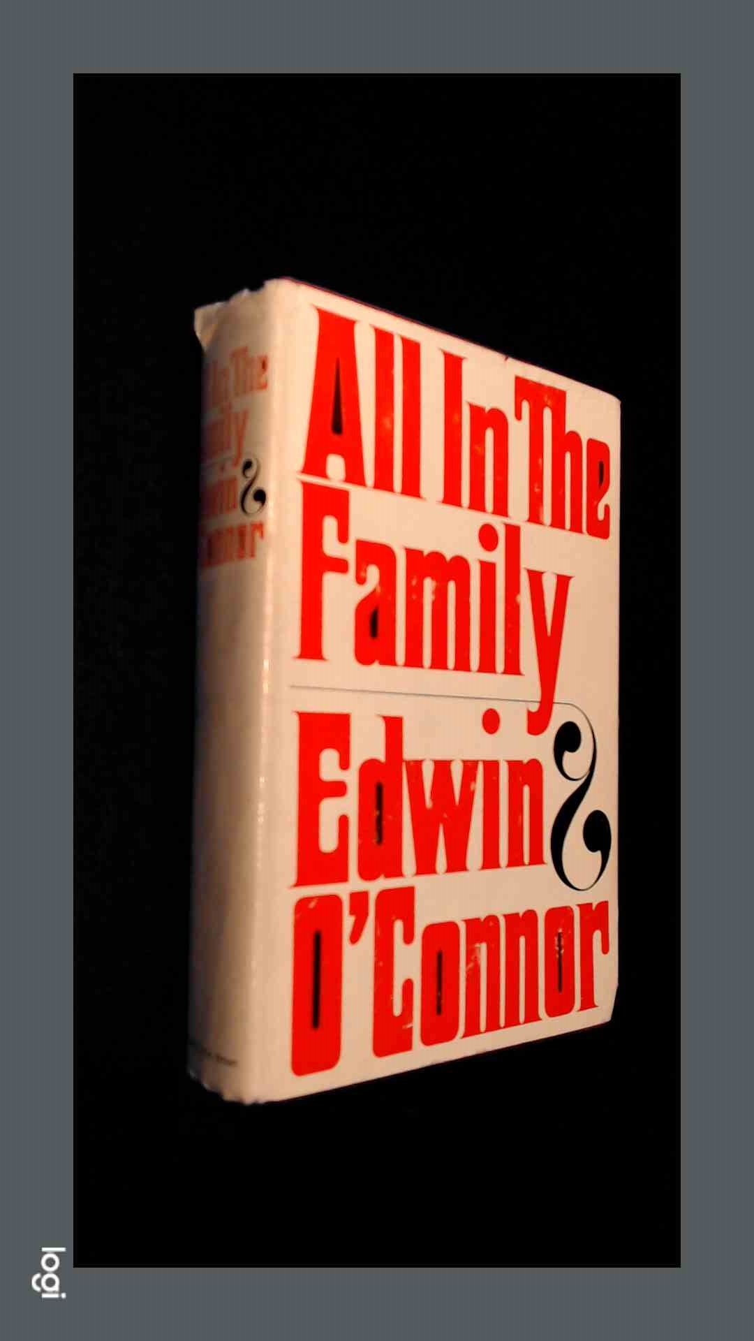 O'CONNOR, EDWIN - All in the family