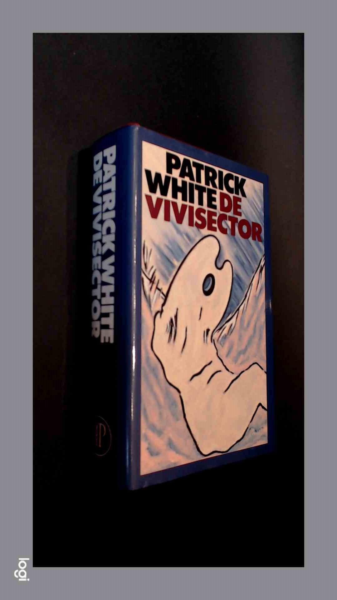 WHITE, PATRICK - De vivisector