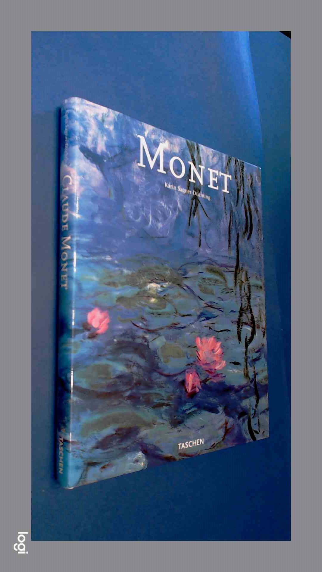 SAGNER-DUCHTING, KARIN - Claude Monet 1840 - 1926 : A feast for the eyes