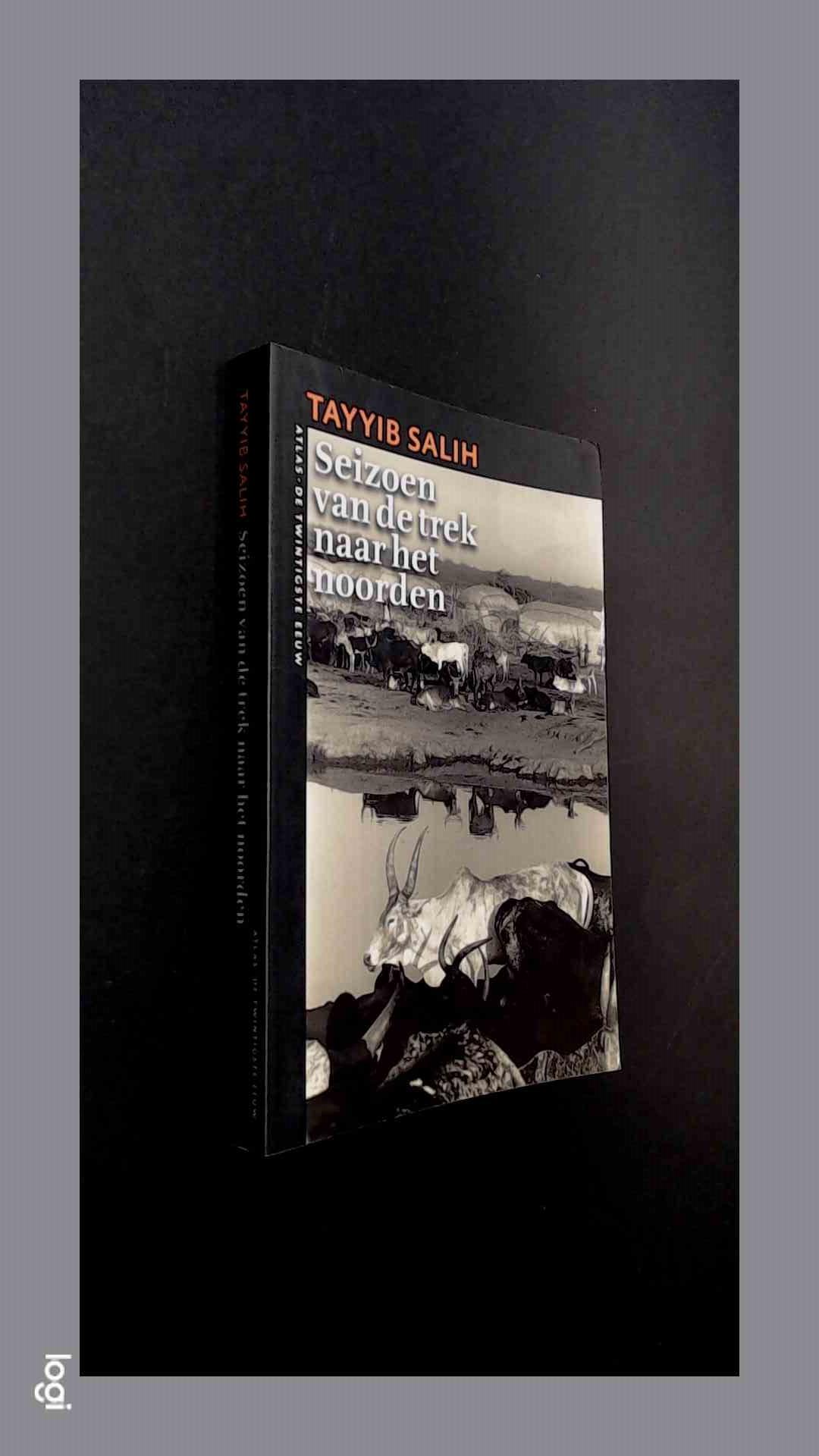 SALIH, TAYYIB - Seizoen van de trek naar het noorden