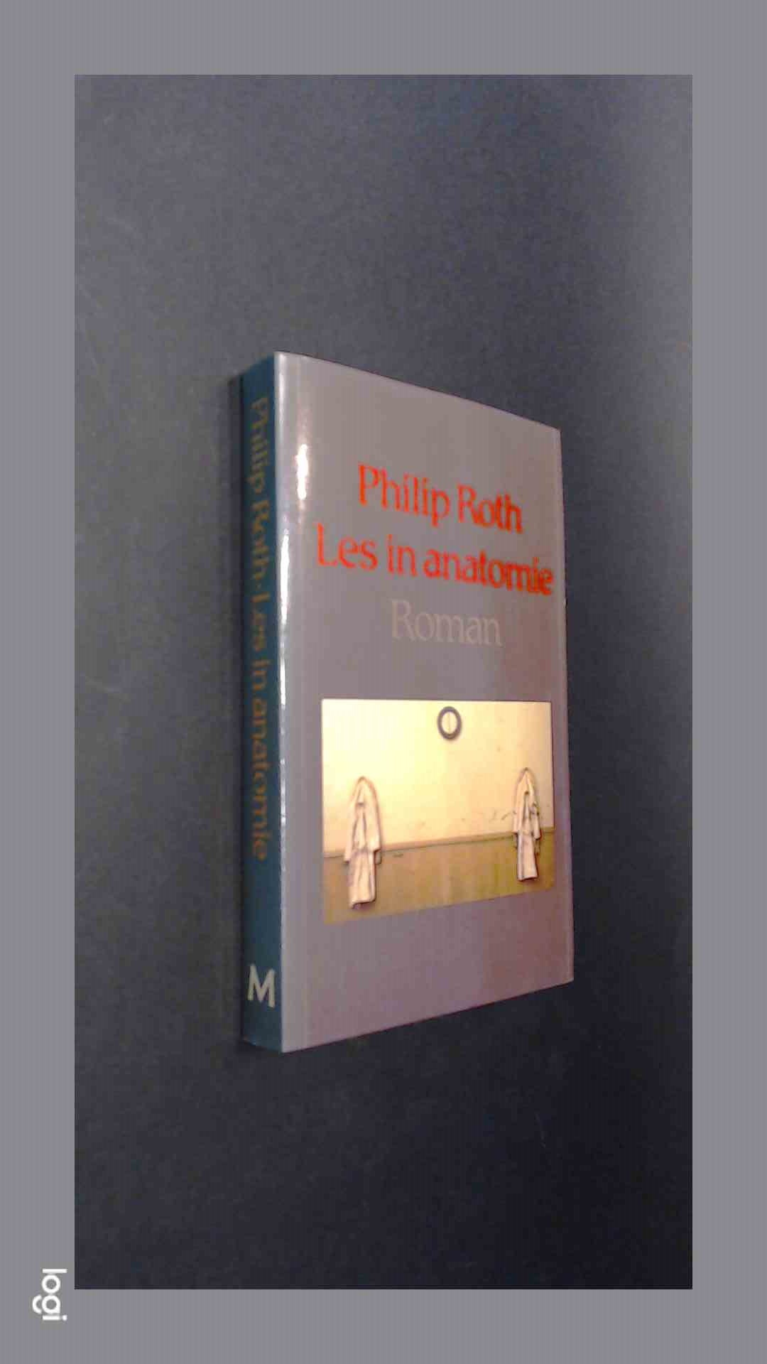 ROTH, PHILIP - Les in anatomie