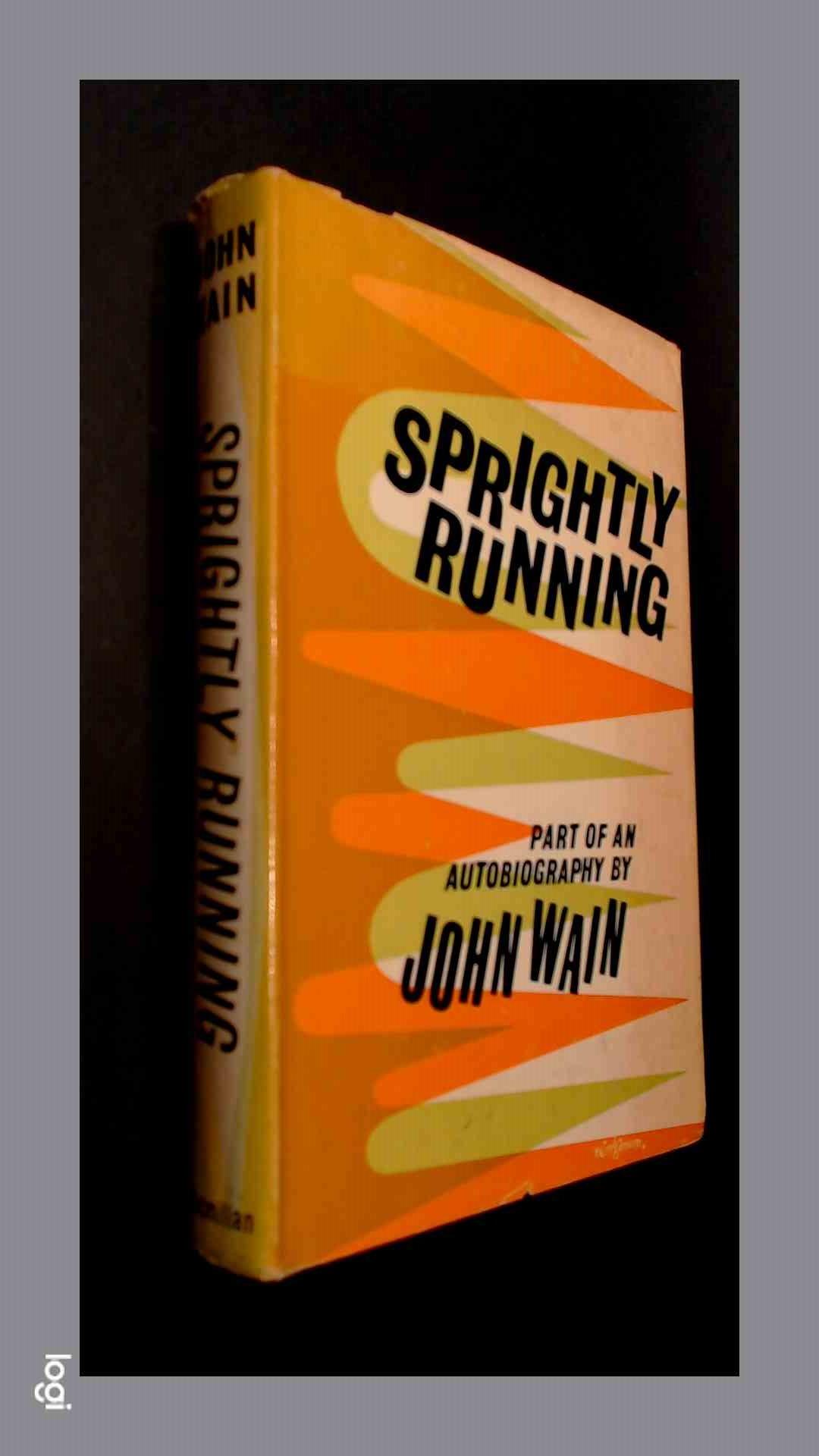 WAIN, JOHN - Sprightly running