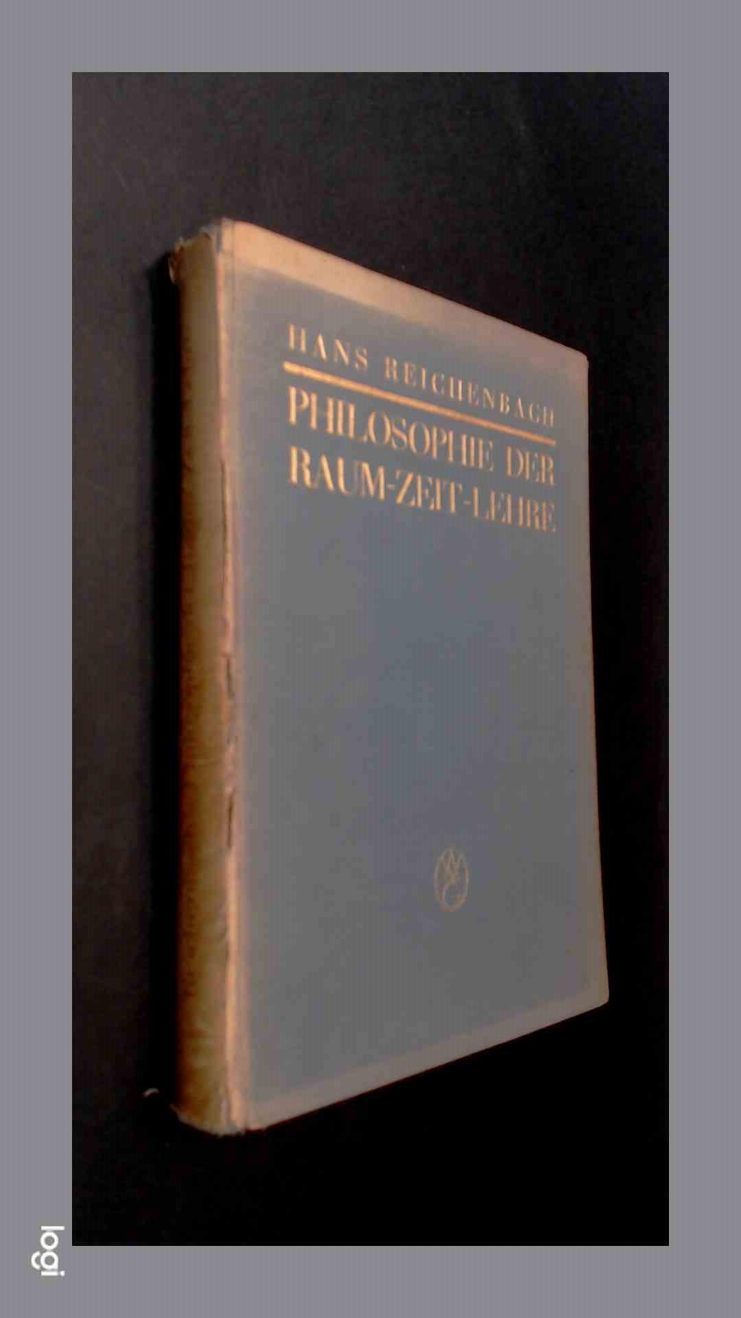 REICHENBACH, HANS - Philosophie der Raum-Zeit-Lehre