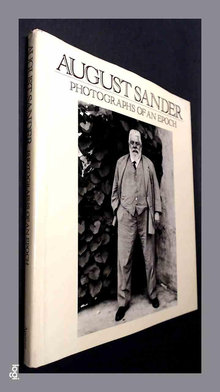 SANDERR, AUGUST - August Sander - Photographs of an epoch 1904 1959