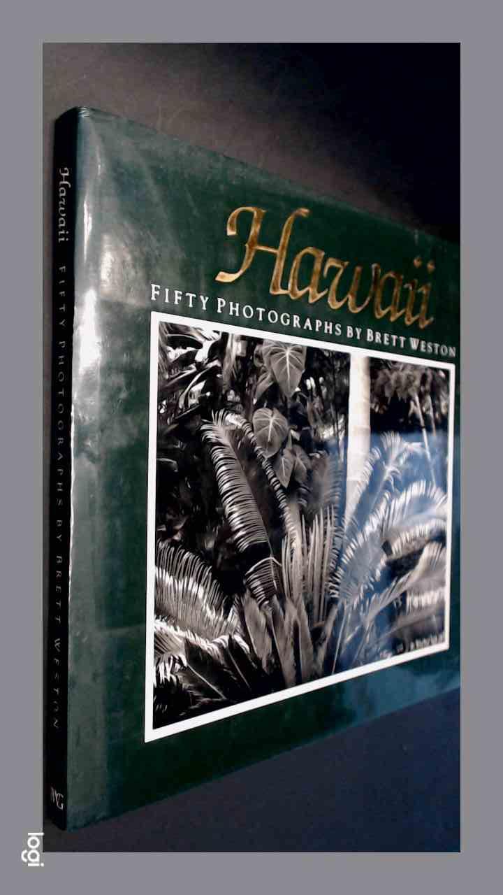 WESTON, BRETT - Hawaii - Fifty photographs by Brett Weston