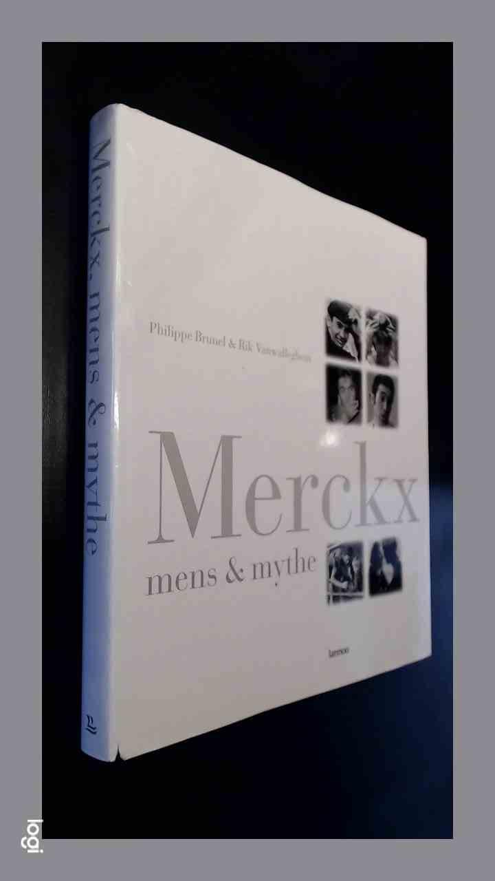 BRUNEL, PHILIPPE & RIK VANWALLEGHEM - Merckx - Mens & mythe