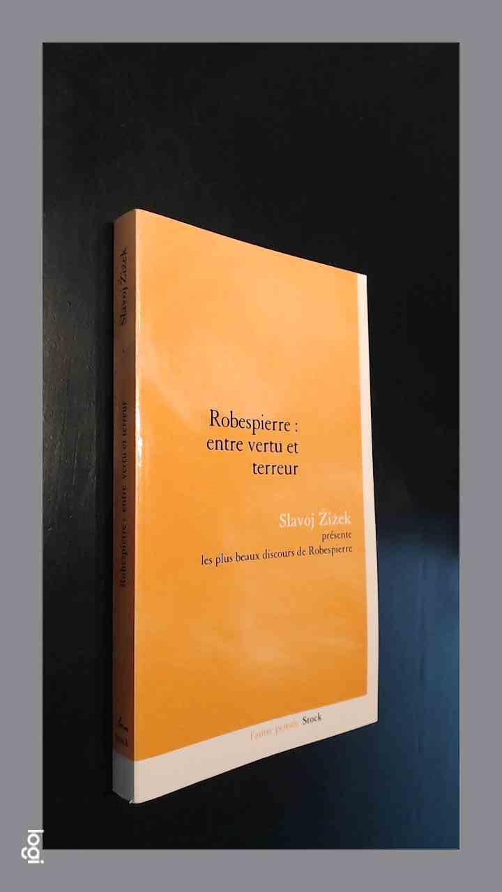 ZIZEK, SLAVOJ - Robespierre: Entre vertu et terreur