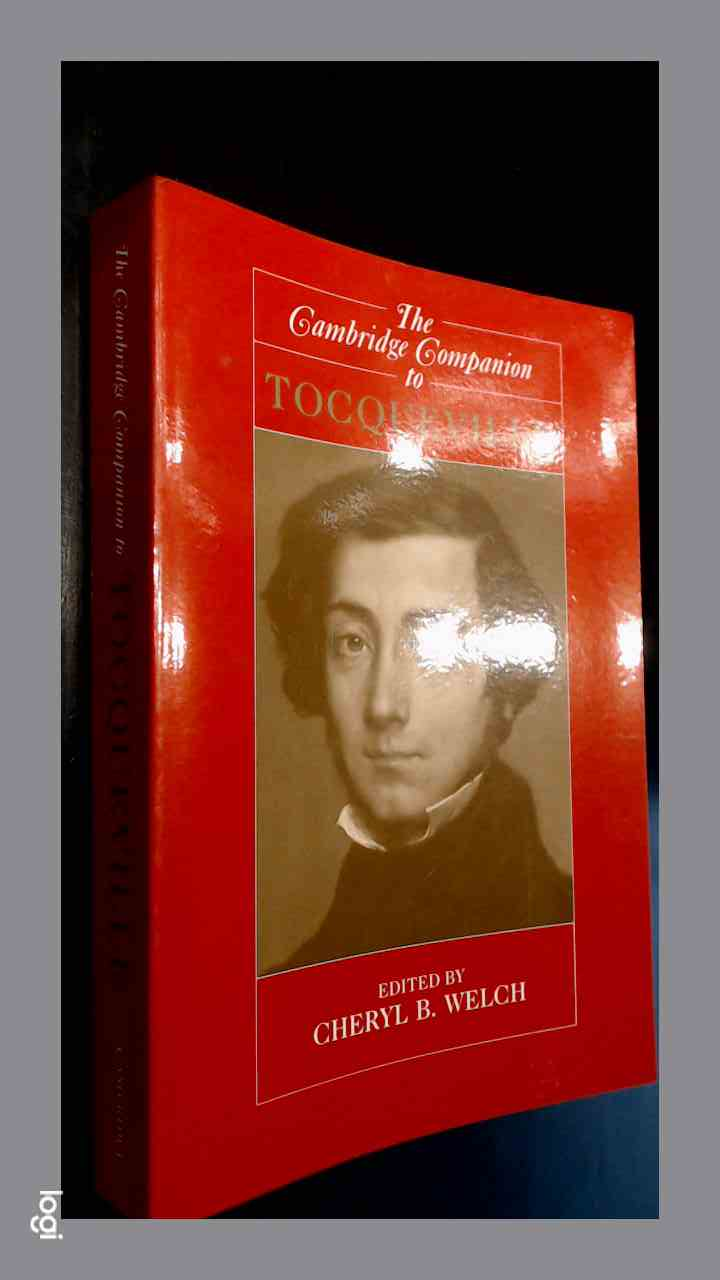 WELCH, CHERYL B. - The Cambridge companion to Tocqueville