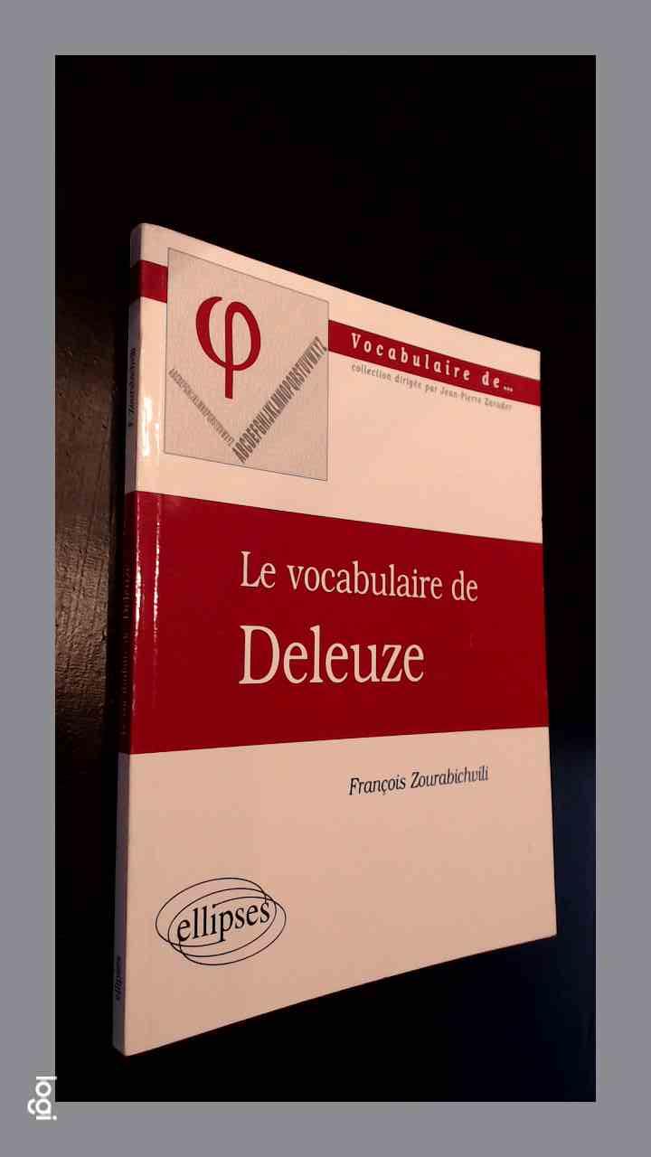 ZOURABICHVILI, FRANCOIS - Le vocabulaire de Deleuze