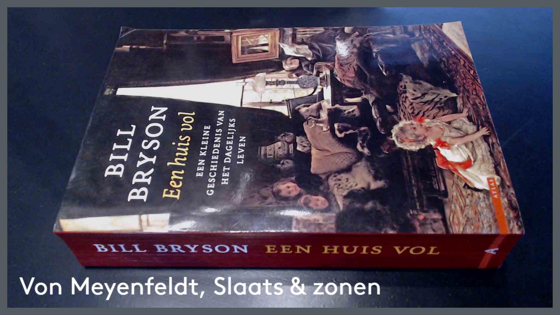 BRYSON, BILL - Een huis vol - Een kleine geschiedenis van het dagelijks leven