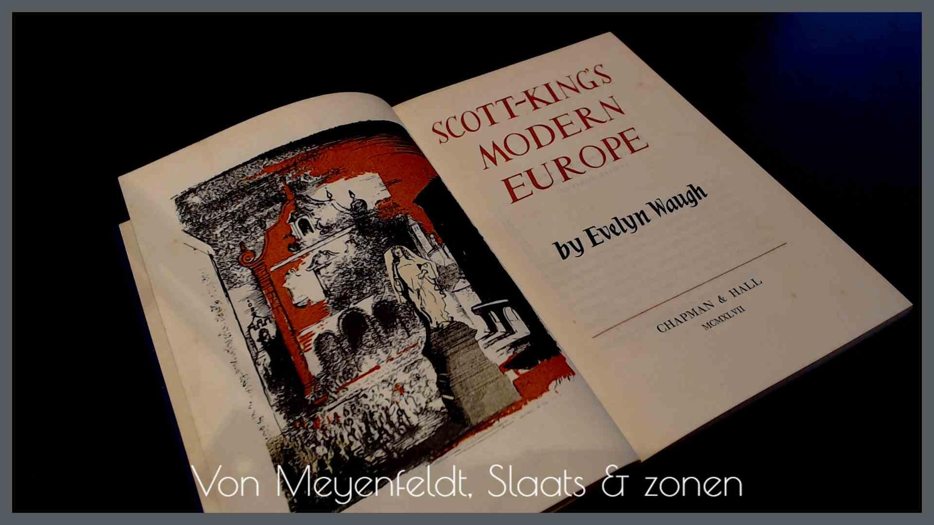 WAUGH, EVELYN - Scott-King's modern Europe